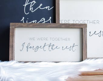 READY TO SHIP | We Were Together I Forget the Rest | Walt Whitman Quote | Wedding Gift Wood Sign