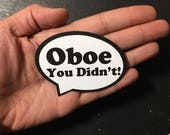 Oboe You Didn't Magnet