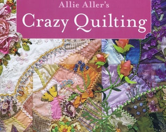 CRAZY PATCHWORK  by Alice Wilhoit