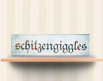 Schitzengiggles Sign, Humorous Sign, play On Words Sign, office sign, home sign