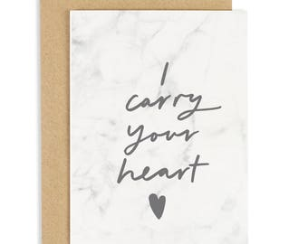 I Carry Your Heart Marble Card - Love Quote Card - Valentines Card - CC202