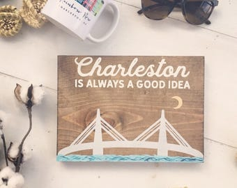 Charleston is always a good idea | nursery sign | hand painted wood sign | baby gift | Charleston SC