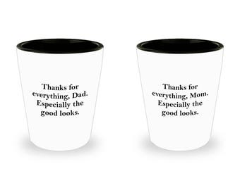 Mom and Dad Thanks for Good Looks Funny Shot Glass SET OF TWO Gift Mother Father Father's Mother's Day