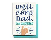 Funny Fathers Day Card - Funny Dad Card - Funny Dad Birthday Card - Well done dad. Im awesome. - Hennel Paper Co. - FD37