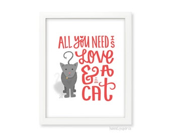 CaWall Art - All you need is love and a cat - Home Decor - Gift for her under 15 - wall art under 15 - home decor under 15 - 8x10 cat art