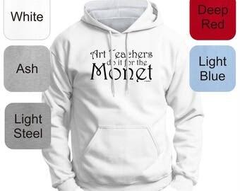 Teacher Gift Art Teachers are in it for the Monet Premium Hoodie Sweatshirt F170 - OD-453