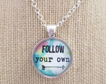 Follow Your Own Arrow...Painted Quote Necklaces, Inspirational Charms Jewelry , Make Your Own Path, Be Positive, Encouragement