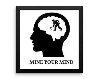Mine Your Mind Framed poster