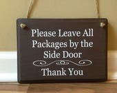 Please Leave All Packages By the Side Door Thank You wooden sign hand painted Custom Sign Front Porch Sign Deliveries Delivery Instructions