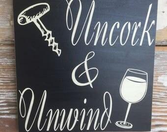 Uncork & Unwind    Wine Sign  12x12. Wood sign. Funny wine sign