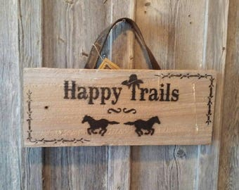 Happy Trails - Horse Riding sign - Old West Cowboy Sign - Roy Rogers Sign - Repurposed Authentic Barnwood Sign