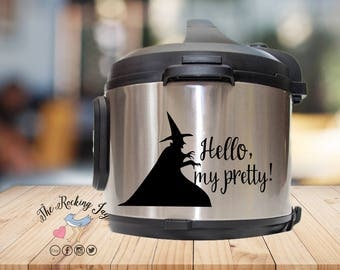 Instant pot Decal, hello my pretty, wicked witch, wizard of Oz,instant pot sticker, IP decal, crock pot decal, pressure cooker