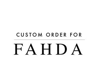 CUSTOM ORDER   Fahda