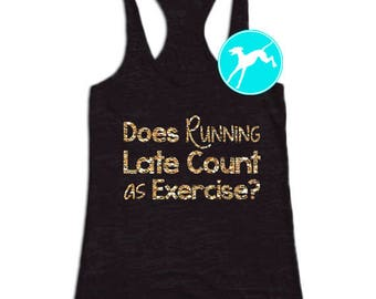 Workout Tank Does Running late count as exercise Shirt glitter Top razor back funny run running dri fit youth toddler baby girls Razorback