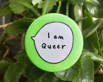 I am Queer Pin Badge Button