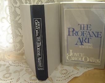 joyce carol oates  joyce carol oates profane art essays reviews by joyce carol oates