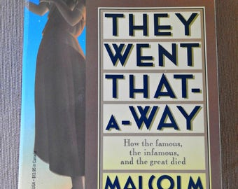 They Went That-A-Way by Malcom Forbes ~ Deaths Of Rich And Famous ~ Celebrity Biography Curious Fascinating Legacy Epithet Last Exit Goodbye