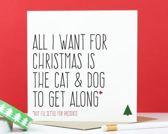 Funny dog Christmas card, cat and dog lover card, All I want for Christmas is the cat and dog to get along