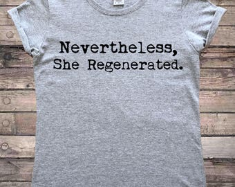 Nevertheless She Regenerated 13th Doctor T-Shirt
