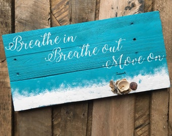 Jimmy Buffett, Jimmy Buffett sign, breathe in breathe out move on, inspirational signs, motivational signs, Jimmy Buffett, motivational