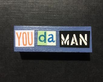 YOU da MAN | Fridge Magnet | Denim Blue | Home Decor | Office magnet | Recycled Gift |  For Him | Best Man Gift |