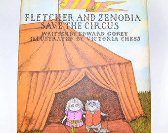 "Edward Gorey ""Fletcher and Zenobia Save The Circus"" Written By Edward Gorey Illustrated By Victoria Chess 1971 1st Edition"