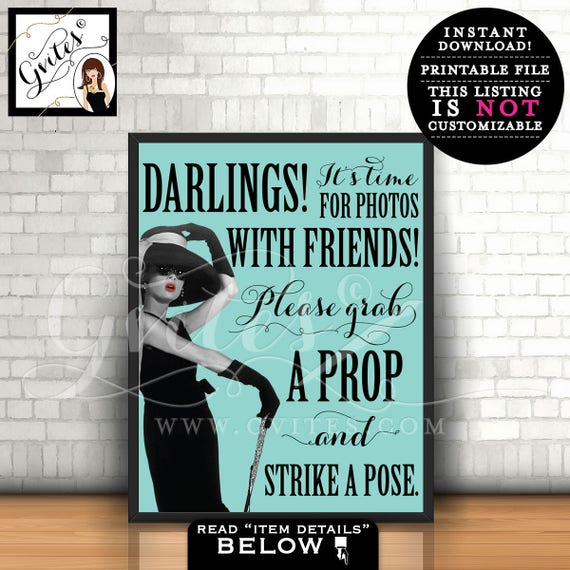 Audrey Hepburn Photo booth sign, PRINTABLE party signs, grab a prop and strike a pose, breakfast at decoration 8x10, INSTANT DOWNLOAD.