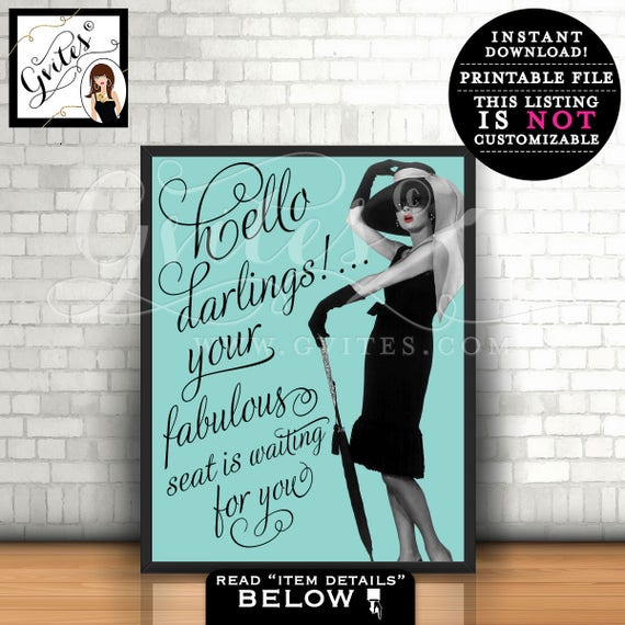 Bridal Shower Welcome Signs, hello darlings, your fabulous seat is waiting for you Audrey breakfast at bridal OR birthday 8x10 PRINTABLE