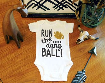 Football bodysuit, Run the Dang Ball, Baby Girls Clothes, Baby Boy Clothes, New Baby Gift, Baby Shower Gift, Football baby bodysuit, Baby
