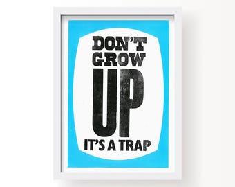Don't Grow Up A4 letterpress print