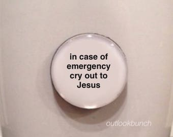 Quote | Mug | Magnet | In Case of Emergency Cry Out to Jesus
