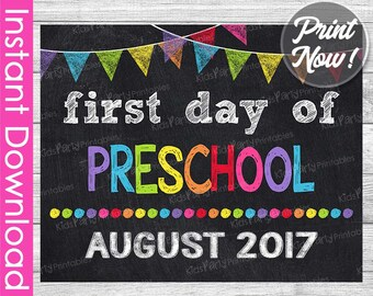 1st Day of Preschool Sign INSTANT DOWNLOAD - August 2017 First Day of School Sign - 1st First Day of School Chalkboard Sign Printable Pre-K