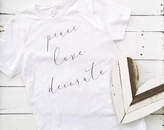 Peace Love Decorate