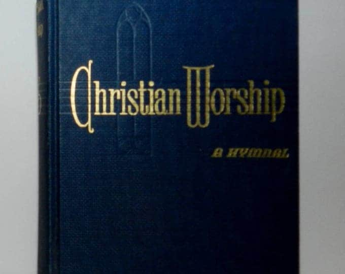 Christian Worship, A Hymnal by William P Shelton and Luther W Smith, 1961