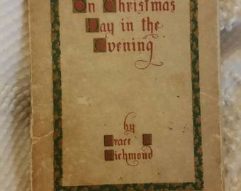 1910 On Christmas Day In The Evening by Grace S Richmond
