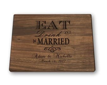 Eat Drink and be Married Personalized Cutting Board Bamboo Wedding Anniversary Gift Bridal Shower Gift Kitchen Art Mom Gift