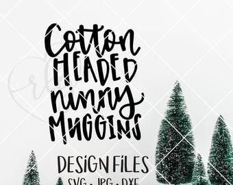 hand lettered cotton headed ninny muggins | SVG file | clip art | instant download | DXF | JPG