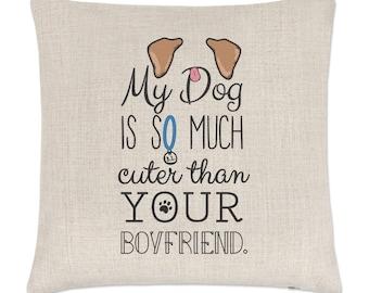 My Dog Is Cuter Than Your Boyfriend Brown Ears Linen Cushion Cover