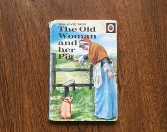 The Old Woman And Her Pig - Ladybird Well Loved Tales series 606D 1973 1970s 70s Vintage Childrens Book Gift Idea for Book Lovers