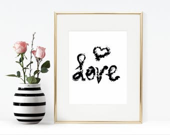 Printable Abstract Love Quote Digital Art Print - Instant Digital Download Black White  Love Brush Art - Downloadable Love Brush Wall Art