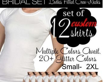 ON SALE Bridal Tees: Set of 12 Custom Ladies Fitted Crew Neck T-Shirts