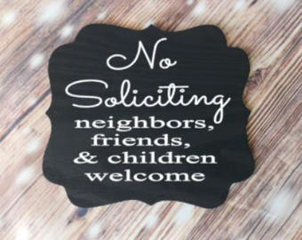 No Soliciting neighbors, friends and children welcome