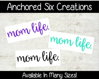 Mom Life Vinyl Decal - Window Decal - Momlife - Mother - Children - Family - Vinyl Decal - Vehicle Decal