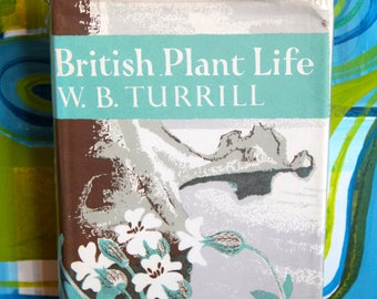 British Plant Life  W.B. Turrill    : (The New Naturalist series by Collins)  Hardback 1971