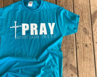 Pray Without Ceasing Shirt