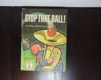 """Vintage Children's Hardcover Book - """"Stop That Ball!"""" by Mike McClintock, 1959, illustrated by Fritz Siebel, Dr. Seuss Beginner Books"""