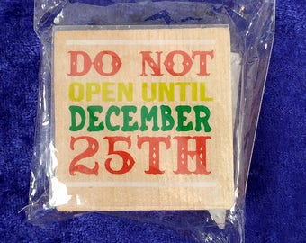Christmas Rubber Stamp Do Not Open Until December 25