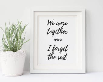 We Were Together I Forget the Rest Quote Walt Whitman Quote We Were Together Print Love Quote Print Wedding Gift Print Printable Wall Art