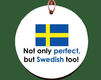Not Only Perfect But Swedish Too Ornament