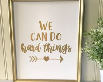 We Can Do Hard Things Real Foil Print-Gold Inspirational Quote-Foil Wall Art-Inspirational Quote-Home Wall Art Print-Nursery Print